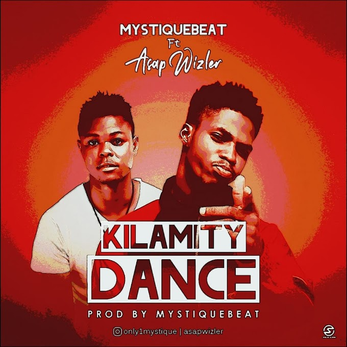 DOWNLOAD MP3: Mystiquebeat Ft Asapwizler - Kilamity Dance