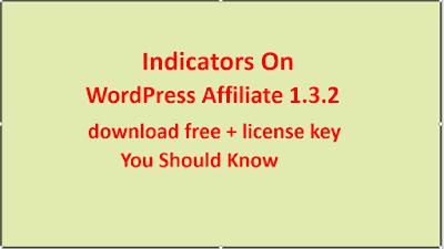 Indicators On WordPress Affiliate 1.3.2 (download free + license key) You Should Know
