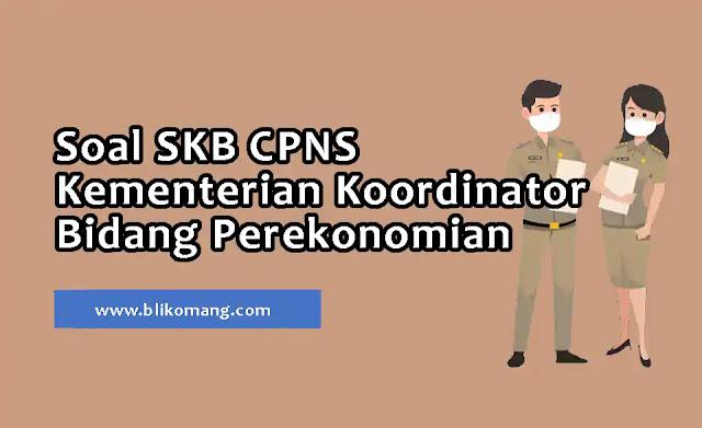 Soal SKB CPNS Kementerian Koordinator Bidang Perekonomian RI 2021
