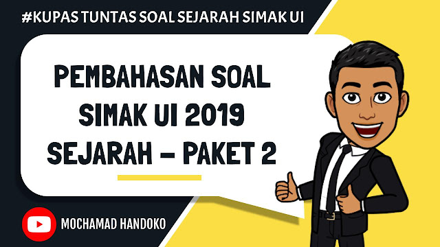 SOAL SEJARAH SIMAK UI 2019 – PAKET SOAL 2