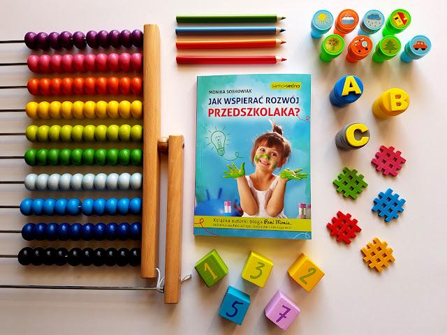 Jak wspierać rozwój przedszkolaka - Monika Sobkowiak - Samo Sedno - blog Pani Monia - pedagogika przedszkolna i wczesnoszkolna - integracja sensoryczna - nauka pisania i czyatnia- mała i duża motoryka - poradnik dla rodziców i nauczycieli