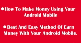 How To Make Money From Android Mobile Without Investment