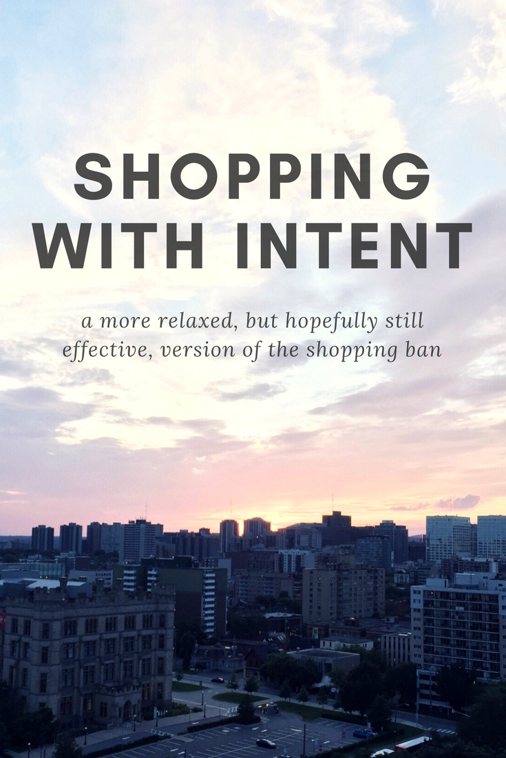 Shopping with Intent - A more relaxed, but hopefully still effective, version of the shopping ban | kathleenhelen