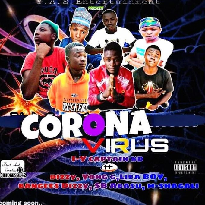 Corona Virus Music | By I-Y Captain kd ft Y.A.S