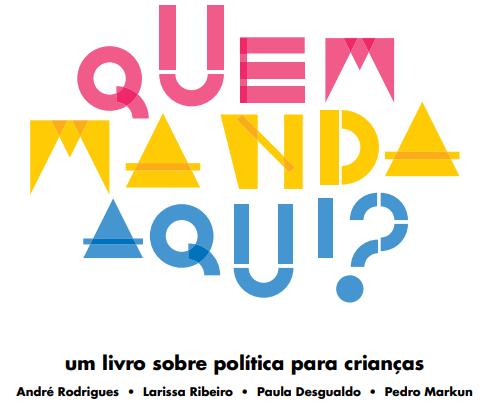 QUEM MANDA AQUI - LIVRO INFANTIL - POLÍTICA PARA CRIANÇAS