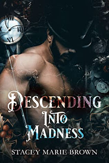 Descending Into Madness by Stacey Marie Brown