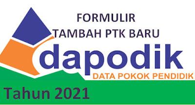 Dokumen Penambahan PTK Baru Dapodik Tahun 2021