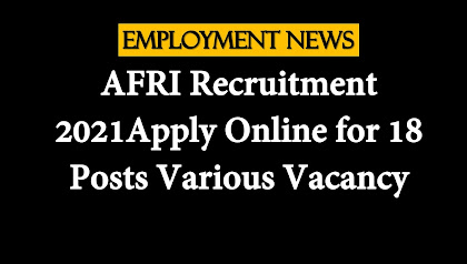 AFRI Recruitment 2021: Apply Online for 18 Posts Various Vacancy