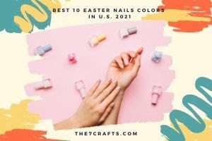 Best 10 Easter Nails Colors  in U.S. 2021