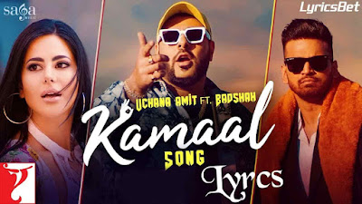 Kamaal Lyrics - Amit Uchana Ft. Badshah