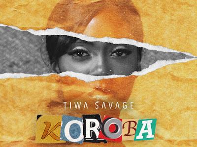 "MUSIC: Tiwa Savage - ""Koroba"""