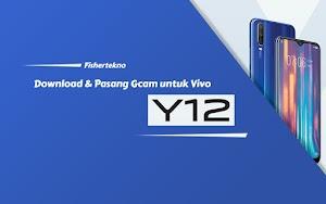 Memasang GCam Vivo Y12 No Root [Android 9 & Android 11]