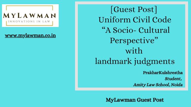 "[Guest Post] Uniform Civil Code ""A Socio- Cultural Perspective"" with landmark judgments by Prakhar Kulshrestha"