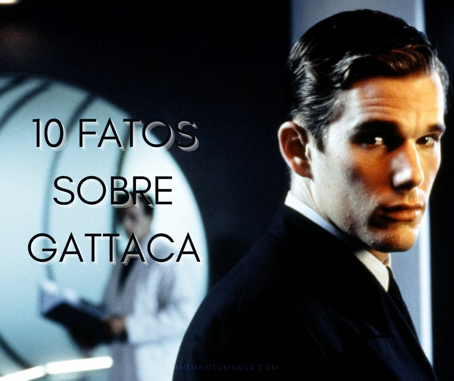 10 coisas que você não sabia sobre Gattaca