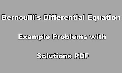 Bernoulli's Differential Equation Example Problems with Solutions PDF.