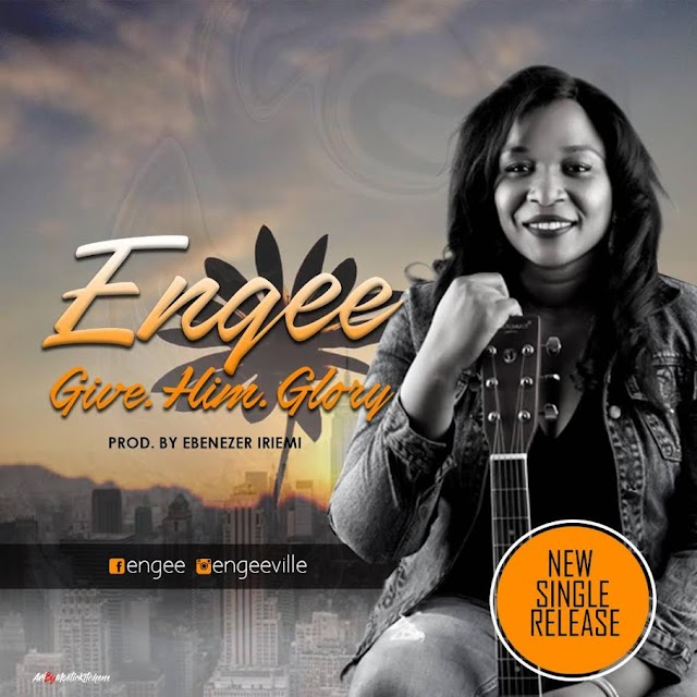 [Download] Mp3: Engee - Give Him Glory