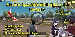 Cara Mengubah Voice Chat PUBG Mobile Global 0.13.0 ke Bahasa Jepang (Loli Version) Tanpa VPN