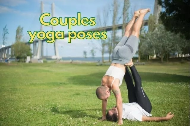 Couples yoga poses, these yoga poses establish a relationship with the partner