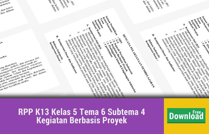 RPP K13 Kelas 5 Tema 6 Subtema 4 Kegiatan Berbasis Proyek