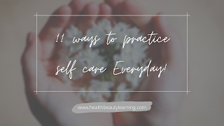 11 WAYS TO PRACTICE SELFCARE EVERY DAY