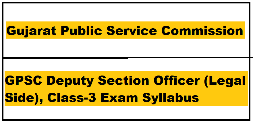 GPSC Deputy Section Officer (Legal Side), Class-3 Exam Syllabus