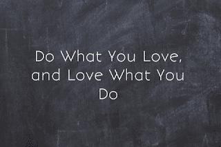 Cara Menjadi Diri Sendiri : Do What You Love, and Love What You Do