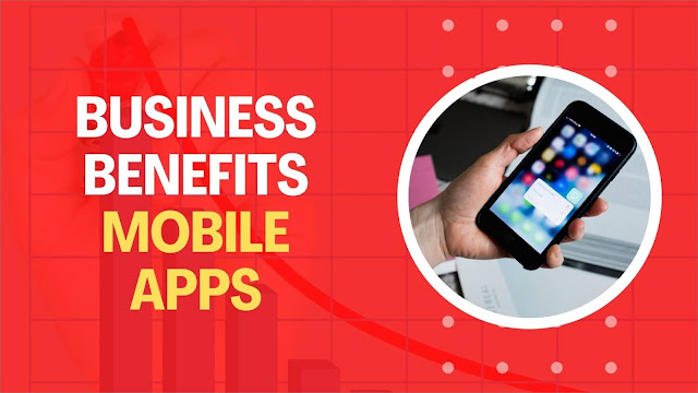 mobile apps benefits business