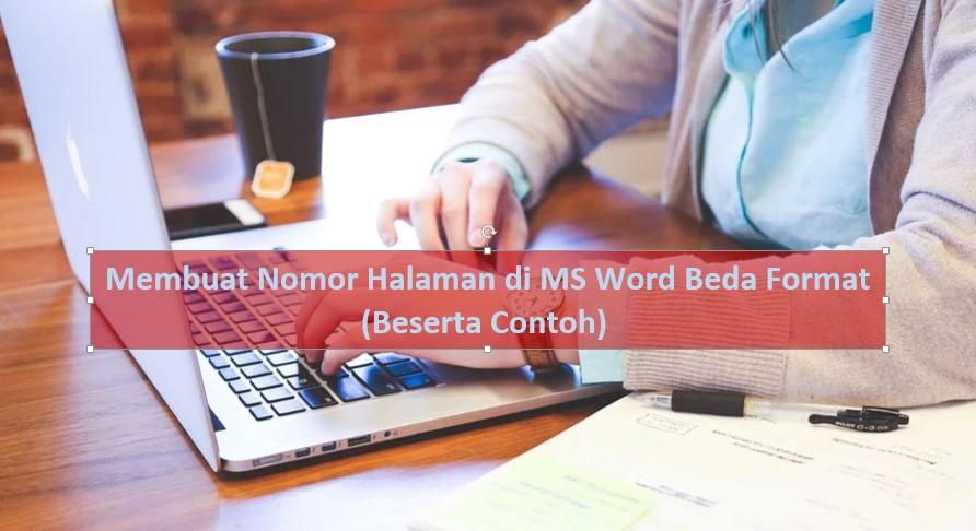 Cara Membuat Halaman Di Word Berbeda Format (PLUS CONTOH ...