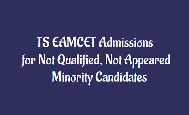 tseamcet 2019 admission notification,not qualified/not appeared minority candidates,minority candidates,application form,fee,dates,tseamcet (mpc stream) tseamcet (bipc stream) 2019 admissions,minority engineering/pharmacy colleges