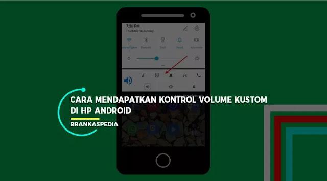 Cara Mendapatkan Kontrol Volume Kustom di Android