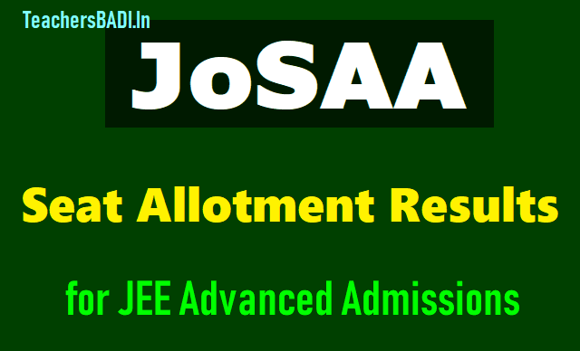 josaa 2018 round 1 seat allotment results on josaa.nic.in for jee advanced admissions,josaa counselling dates,josaa certificates verification dates, jee advanced counselling dates,documents verification dates