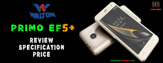Walton Primo EF5+ (PLUS) Android Phone Specifications & Price