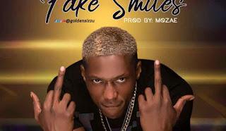 MUSIC: Golden Sizzu – Fake Smiles (Prod. By Mozae)