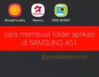 Cara Membuat Folder Aplikasi di Samsung A51