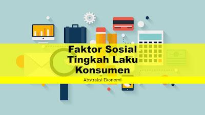 Faktor Sosial Tingkah Laku Konsumen