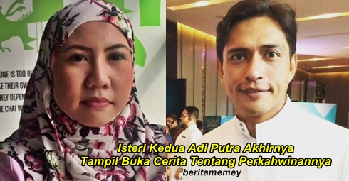 Terkini Isteri Kedua Adi Putra Akhirnya Tampil Buka Cerita Tentang Perkahwinannya Rotikaya Malaysia