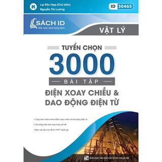 Sách ID Tuyển chọn 3000 bài điện xoay chiều và dao động điện từ ebook PDF EPUB AWZ3 PRC MOBI