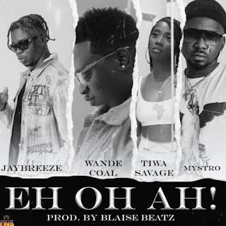 "King of all shutdowns Jaybreeze unlocks this new hit jam tagged ""Eh Oh Ah."" featuring alongside heavyweights in Nigerian music industry Wande Coal, Tiwa Savage, And Mystrol Produced by Blaize Beats."