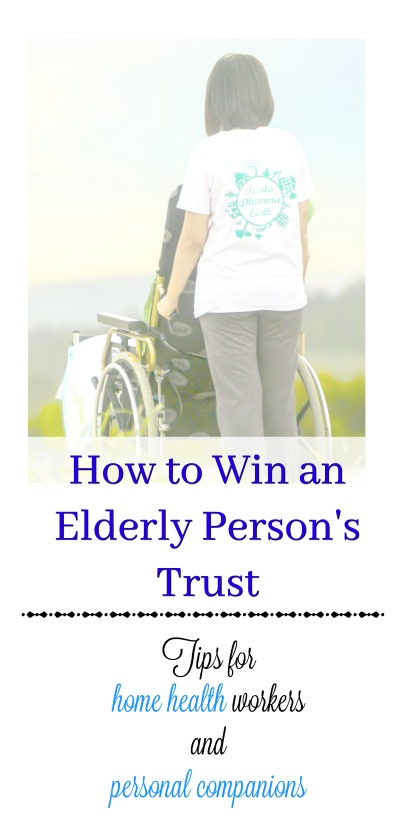 Getting senior citizens to trust you as their caregiver