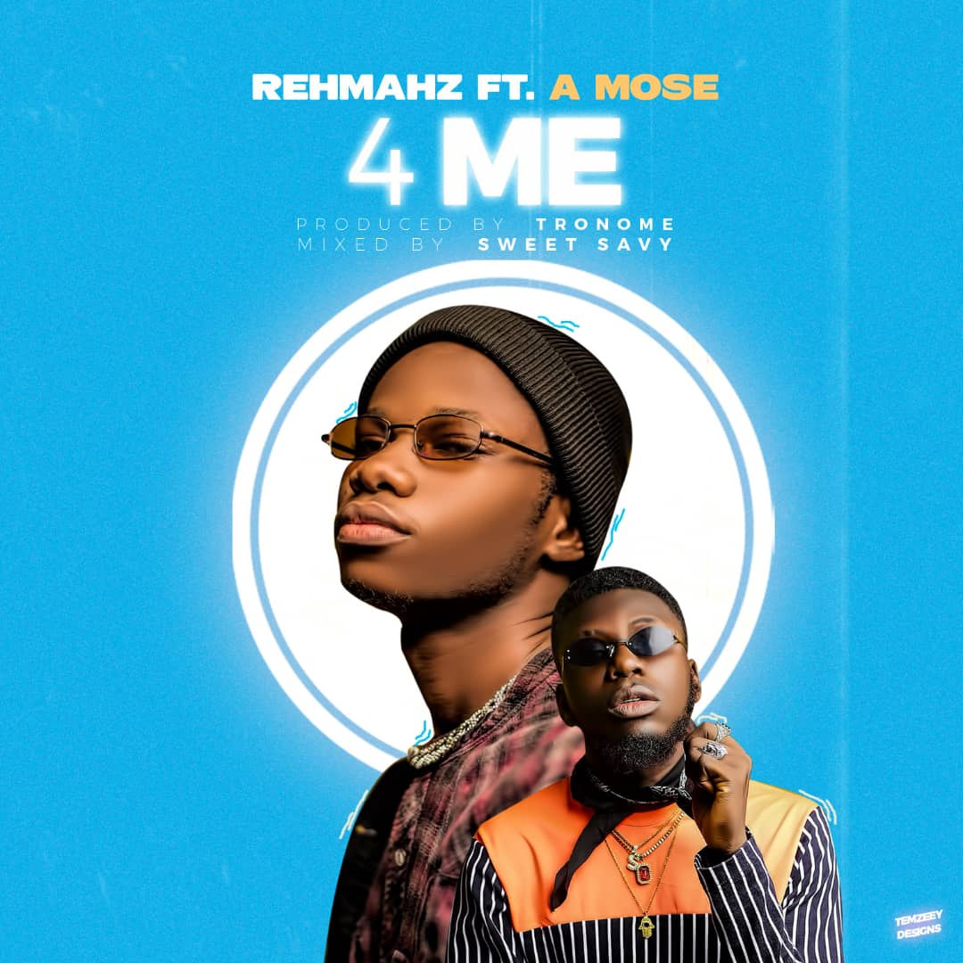 Rehmahz - 4 Me Mp3 Download