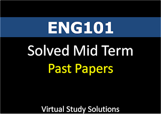 ENG101 Solved Midterm Past Papers