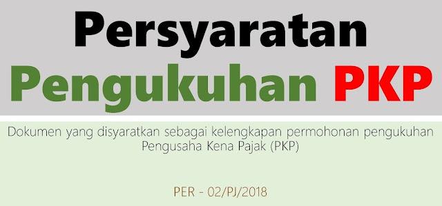 Prosedur dan Syarat Pengukuhan Pengusaha Kena Pajak (PKP)