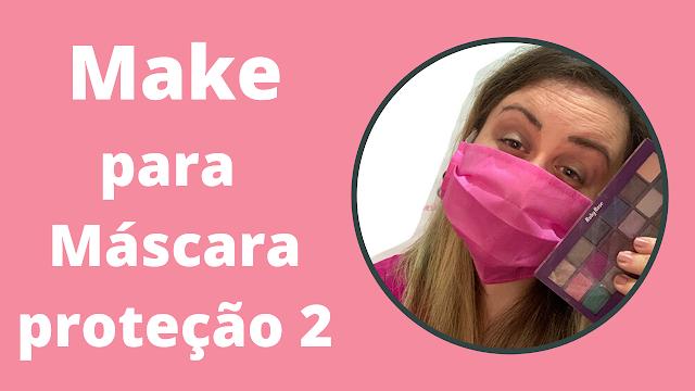 Maquiagem para usar com máscara de proteção 2