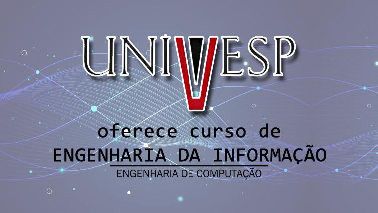 UNIVESP oferece curso online e gratuito de Engenharia de Informação