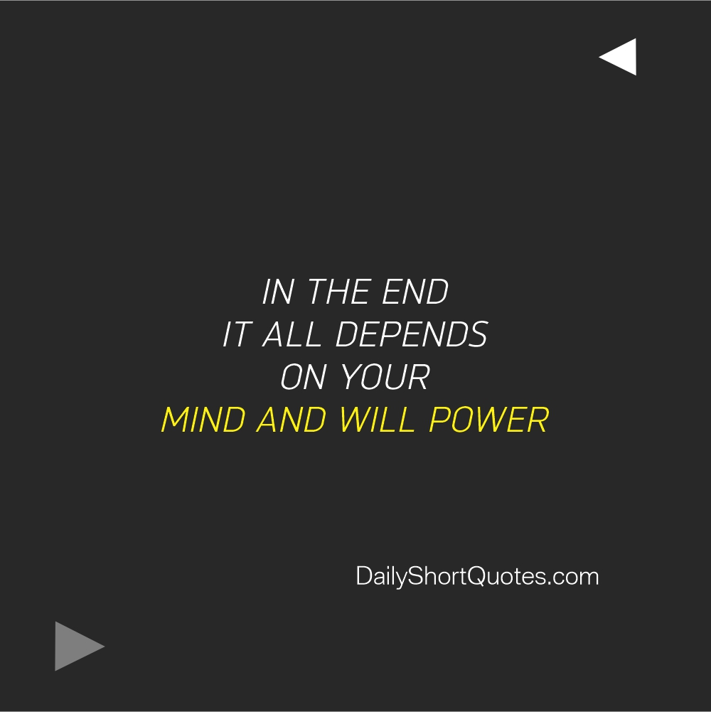 Attitude Quotes on Mind and willpower