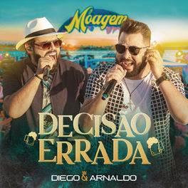 Decisão Errada – Diego e Arnaldo Mp3