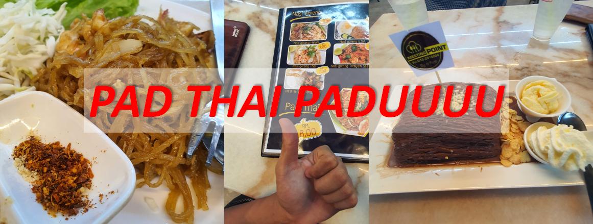 Tempat Makan Best Di Kulim | Padu Kah Pad Thai di Restoran Meeting Point?