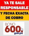 Bono 600 Soles: Consultar RESPONSABLE Y Fecha Exacta De COBRO