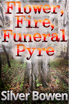 Flower, Fire, Funeral Pyre
