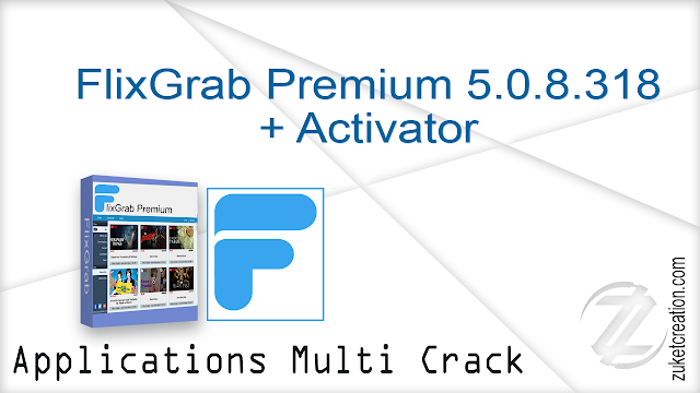 FlixGrab Premium 5.0.8.318 + Activator